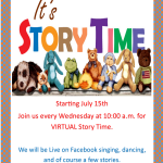 We will have Virtual Storytimes for children starting  July 15 on Facebook Live.