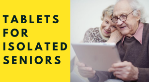 Internet Connected Tablets for Isolated Seniors (1)